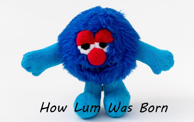 How Lum was born