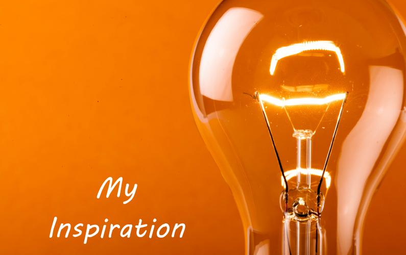 My Inspiration