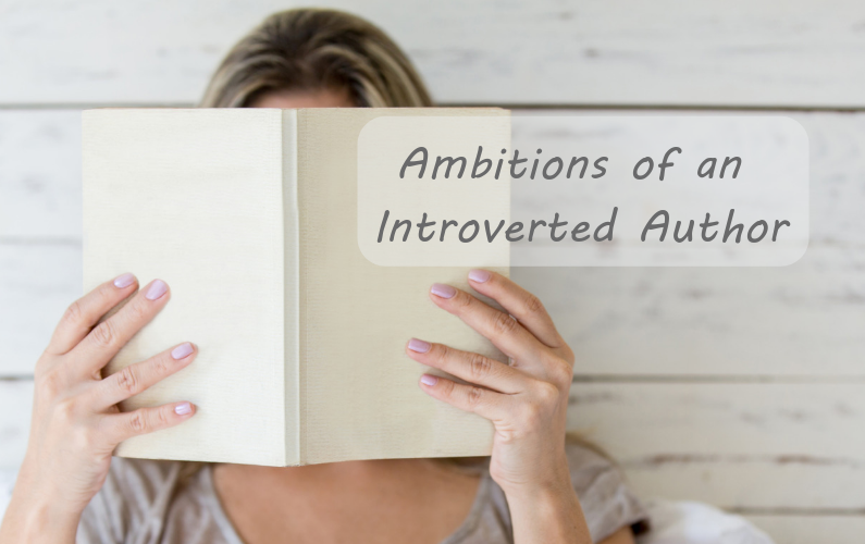 Ambitions of an Introverted Author